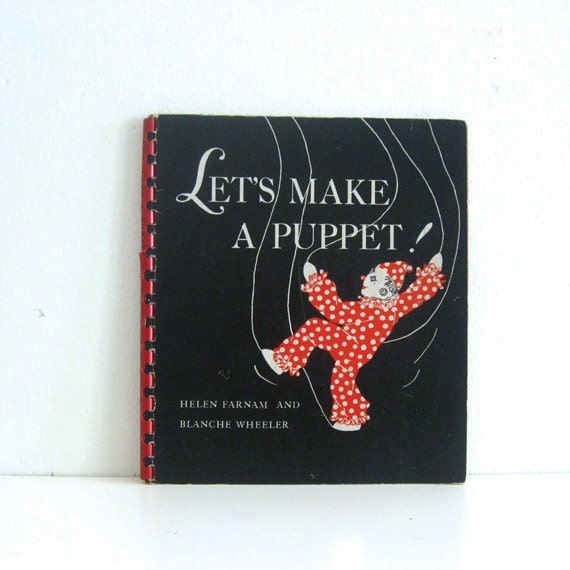 Antique 1940s Craft Book Let's make a Puppet Tutorial