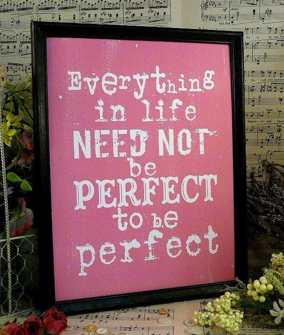 Everything in life perfect sign digital PDF - pink inspiration art words vintage style primitive paper old 8 x 10 frame saying