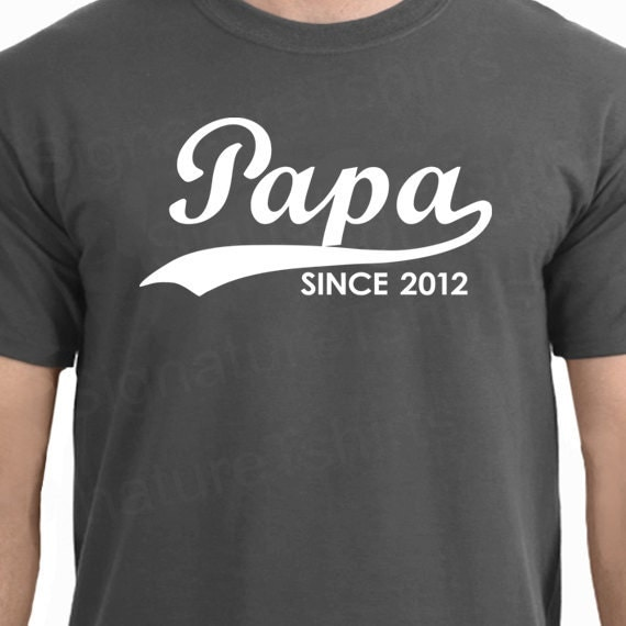 PAPA Since Personalized with Any Year Mens T-Shirt Father's Day Gift  2012 2013 More Colors S-3xl