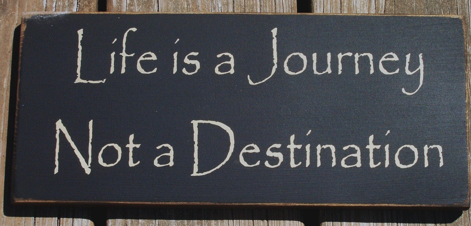 life is a journey essay life is a journey not a destination mysociety blog