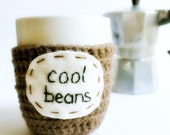 Funny Mug coffee tea cup cozy Cool Beans brown crochet handmade cover - KnotworkShop