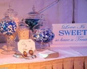 Love Is Sweet so Have a Treat Sign includes a base.  Wedding Sign, Wedding Reception Decoration, Candy Buffet, Candy Bar, Dessert Table.