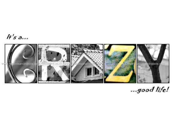 It's a Crazy Good Life-Alphabet Art print