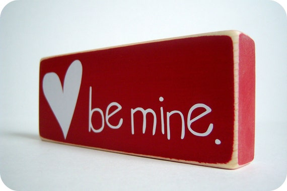 Be Mine. Great Valentine's Decor.
