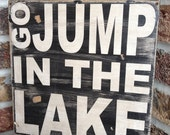 Go jump in the Lake - distressed rustic subway style wood sign - Several colors -  for your lake house, cabin, camper - kspeddler