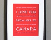 Canada Travel Art, I Love You From Here To Canada, 8x10, Choose Color, Unframed - HopSkipJumpPaper