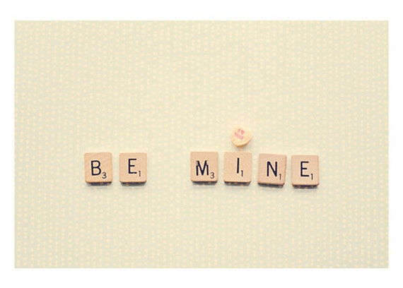 be mine valentine photograph - original fine art photography, vintage scrabble tiles, romance, heart, love - 5x7