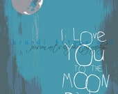 "I Love You To The Moon and Back, One. 5"" x 7""  Moon Night Sky Love Relationship Quote Fusion Paintographic Art Print - BrandiFitzgerald"