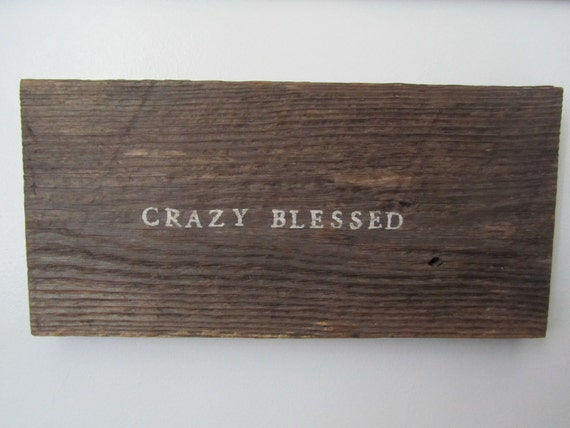 Crazy Blessed hand painted barn wood board