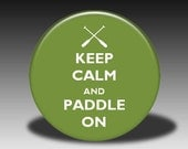 Keep Calm and Paddle On - Magnet, Mirror, Bottle Opener or Pin