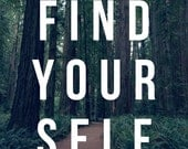 Find Yourself - 8x12 print - Nature photography - quotes & inspiration - landscapes - ashherrin