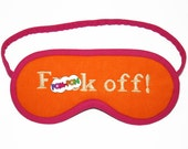Neon Orange and Pink F()ck Off Mature Sleep Mask on yours eyes - PomponDesigns