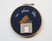 No Place Like Home - Embroidery Hoop Art - Primitive Home Decor - Country House - whatnomints