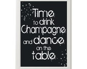 Time to drink champagne (or your drink of choice) typography - Black and white or you choose the colors -celebrate holidays - new year's eve - ModGenesDesigns