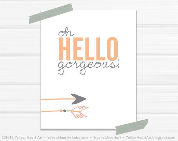 "Graphic Art Print ""oh HELLO gorgeous"" 8x10 in Peach and Gray with Arrow"