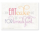 Eat Cake for Breakafst - 5x7 Print - Wall Art Illustration - Pastel Tropical Colorful Quote Print - Kitchen Art Food Print - Typography - IslaysTerrace