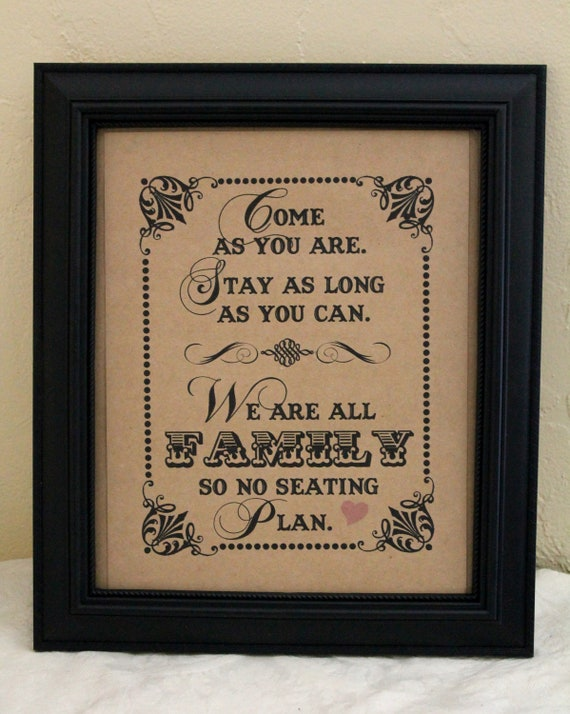 8 x 10 Ceremony/ Reception Seating- Come As You Are. Stay As Long As You Can - Wedding Sign - Single Sheet
