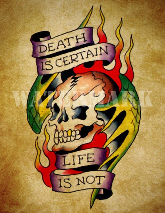DEATH is Certain LIFE is Not Old School Tattoo Flash Art Poster Print