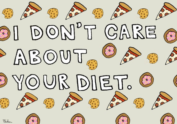 I Don't Care About Your Diet Print - Hand-Illustrated
