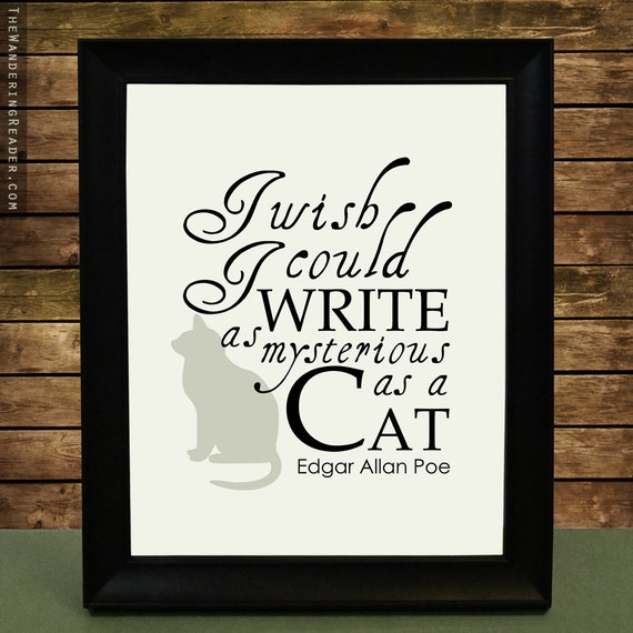 "Elegant Cat Loving Writer Print with Edgar Allan Poe Writing Quote ""I wish I could write as mysterious as a cat"""