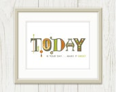 Today is Your Day: Inspirational Poster - Typography Print, Motivational Art - Home Decor, Under 20, Orange, Chartreuse Green, Grey 8 x 10 - sweetharvey