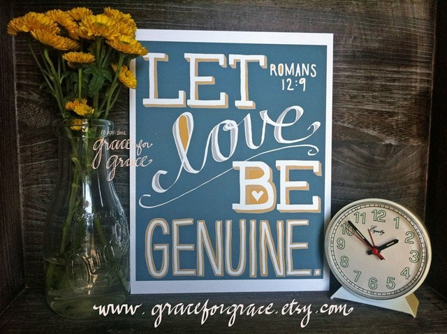 Bible Verse Art Let Love Be Genuine 8x10 Giclee by graceforgrace