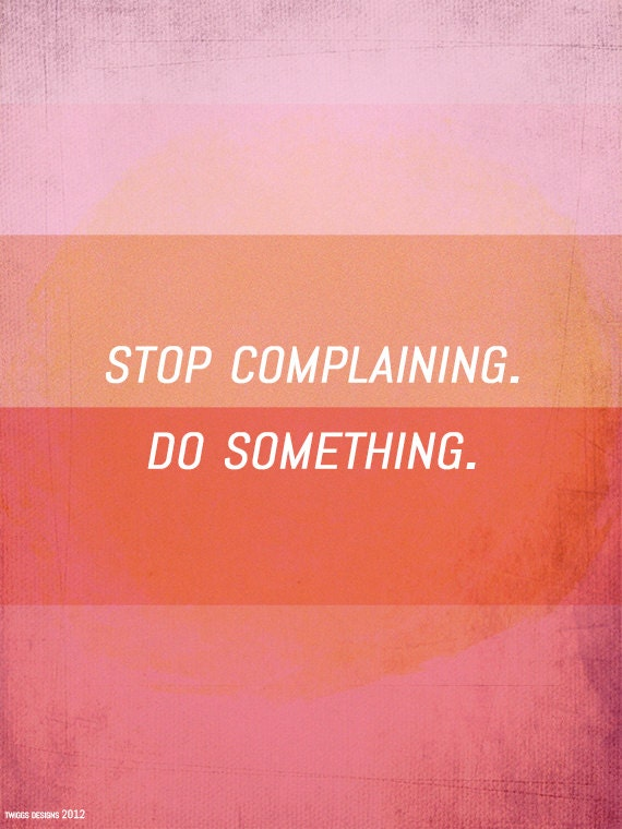 Inspirational Quote Print, Motivational Print, Graphic Design Poster, Abstract Art, Watercolour inspired Design - Stop complaining