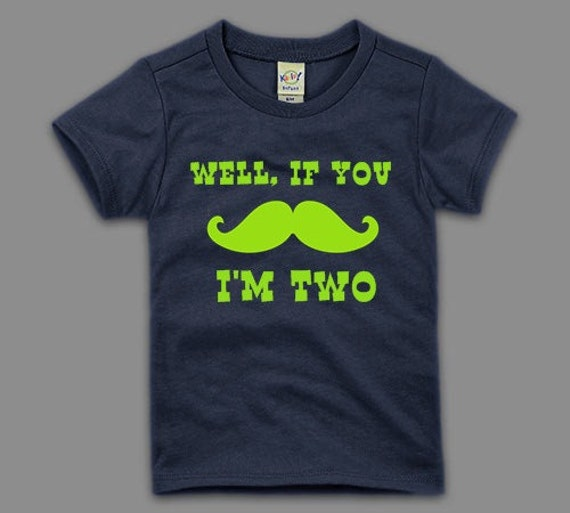 Well, If You Mustache, I'm....    Birthday T-shirt - Little Man Birthday Shirt - Navy and Lime Green - Can be customized for any age.