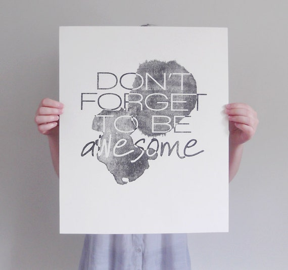 don't forget to be awesome - 14x17 hand-pulled poster print