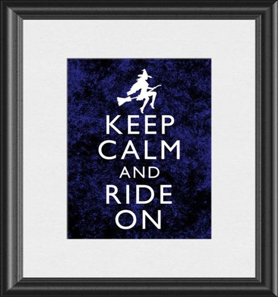 Keep Calm and Ride On Halloween Witch Art Print 8x10 inch or A4 Poster Sign Buy 3 Get 1 P01