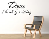 Dance Like Nobody is Watching Wall Quote Wall Art Mural Decal Vinyl Sticker wall Art Decor (132) - WallStickersDecals