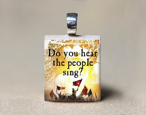 "Les Miserables Scrabble Tile Pendant ""Do You Hear the People Sing"""