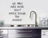 No Man Was Ever Shot Kitchen Wall Decal - StickerBoutique