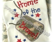 Home of the Brave Patriotic Shirt ..4th of July ..... memorial day... Army .... Navy ... Air Force ...Marines - PrettyPenguinStitch