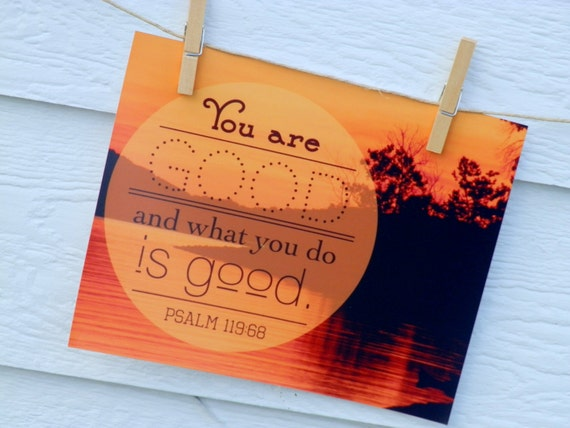 "You Are Good photographic 8x10"" art print"