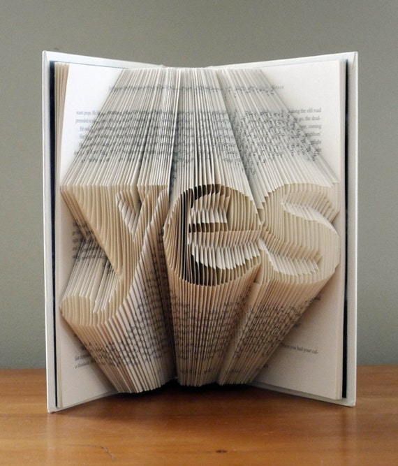 Folded Book Art - Yes - Inspirational - Book Sculpture - Unique Gift - Best Selling Item