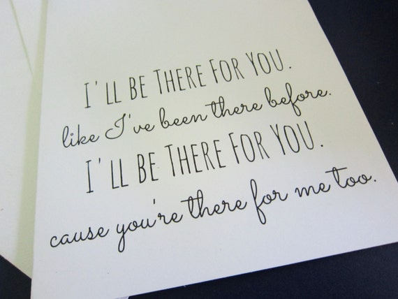 Friends Card: I'll be there for you