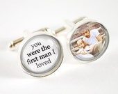 Father of the Bride Cufflinks - You were the first man I loved and custom photo cufflinks
