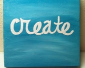 "Original Hand Painted 6x6 inch Canvas Wall Painting - ""Create"""