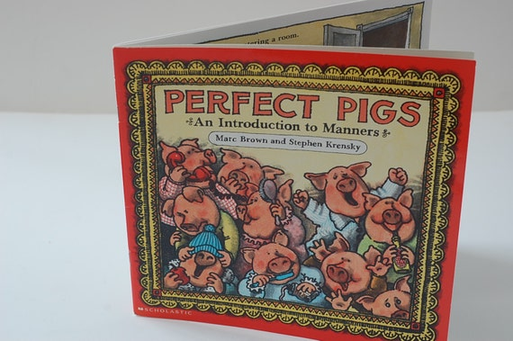 Perfect Pigs, An Introduction to Manners, Marc Brown and Stephen Krensky