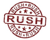 Custom Order RUSH service