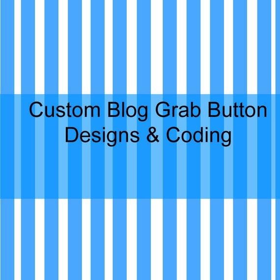 Custom Blog Grab Button Design & Code 3 Day Only Sale 1/2 OFF