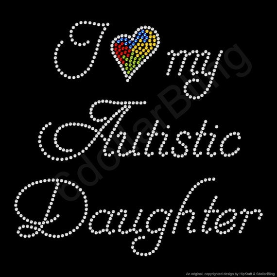 "Rhinestone Iron On Transfer ""I love my Autistic Daughter"" - Autism Awareness"