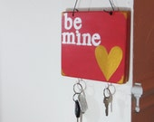 Hand painted Valentine--Be Mine--I Love You sign with key holder