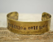 practice self love handstamped on brass CUFF
