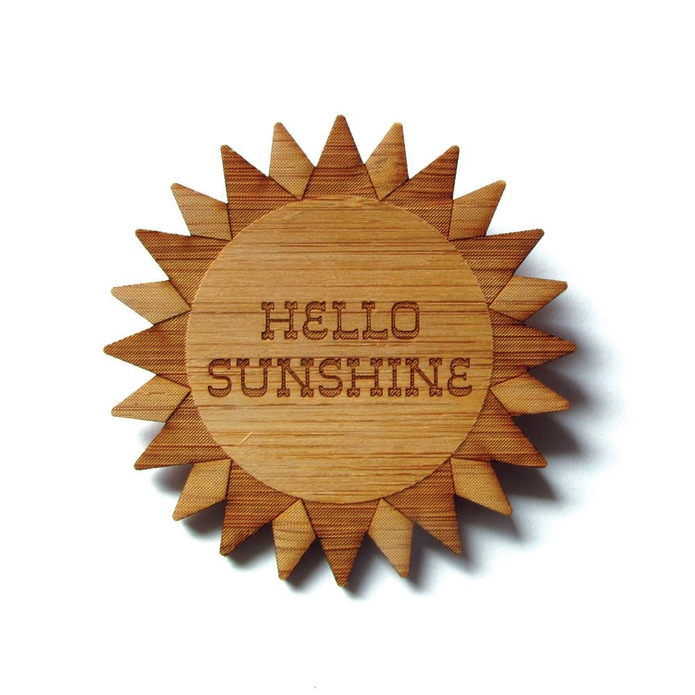 Hello Sunshine - Bamboo - Wood Brooch - Wood Pin - Laser Cut