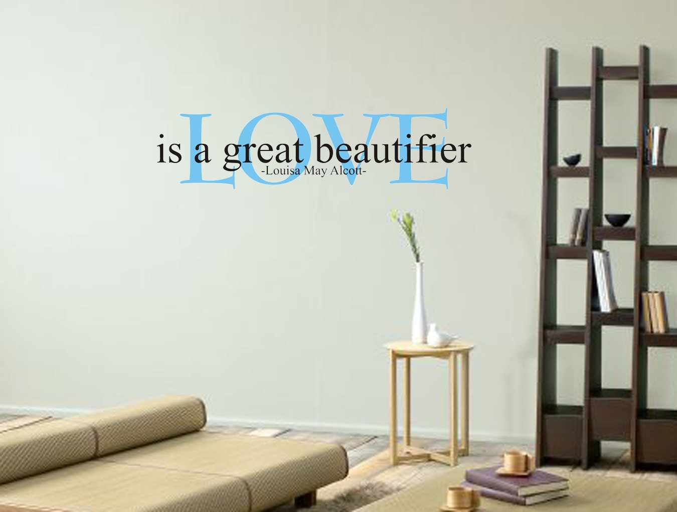 LOVE is a great beautifier - Louisa May Alscott   Vinyl Decal silhouette