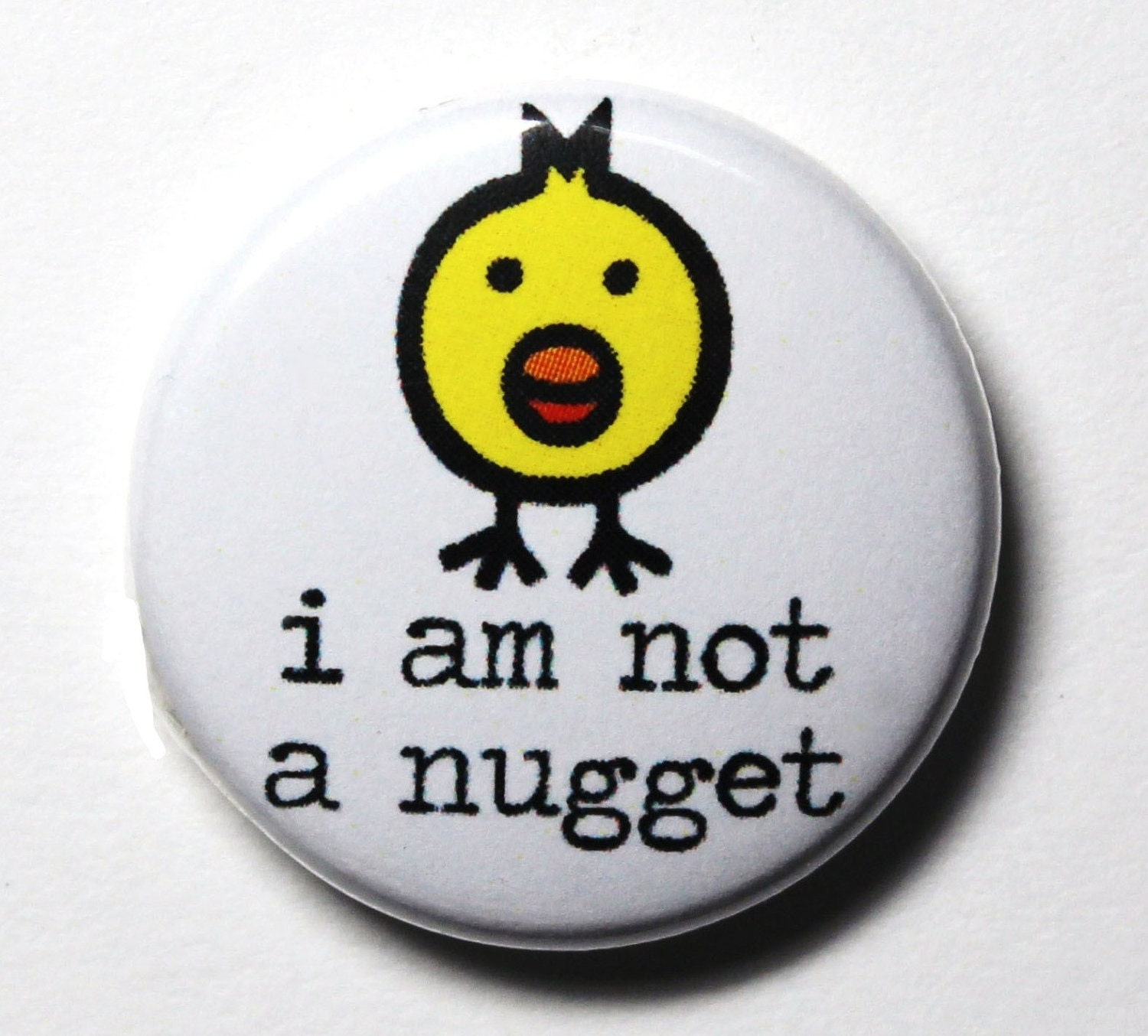 I Am Not A Nugget, Vegan, Vegetarian, Chicken Nugget - PIN or MAGNET