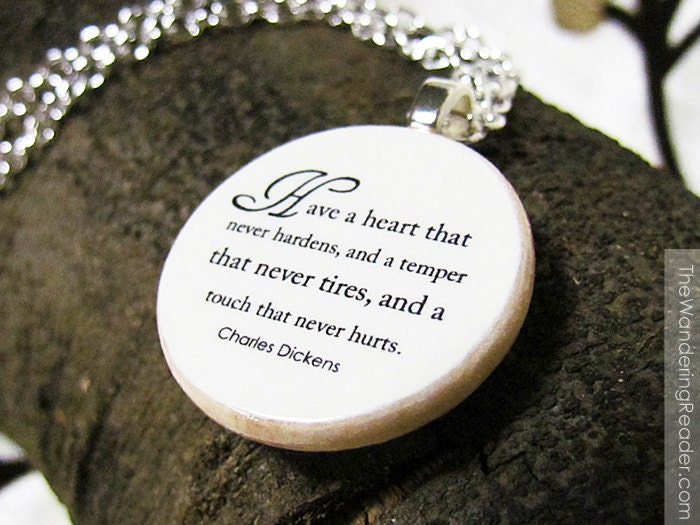 "Inspirational Kindness Quote Necklace ""Have a heart that never hardens, and a temper that never tires, and a touch that never hurts"""