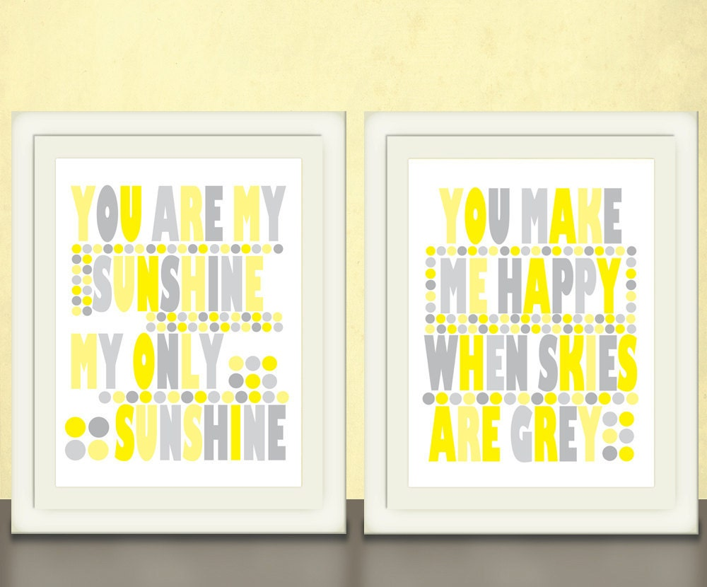 You are my Sunshine & You Make Me Happy art prints in yellow and grey, size 8x10